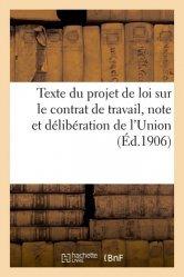 Dernières parutions sur Contrat de travail, Texte du projet de loi sur le contrat de travail, note et délibération de l'Union