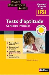 Souvent acheté avec Concours d'entrée en IFSI, le Tests d'aptitude - Concours infirmier
