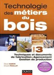 Souvent acheté avec Nouveau dictionnaire pratique du bois, le Technologie des métiers du bois - Tome 3