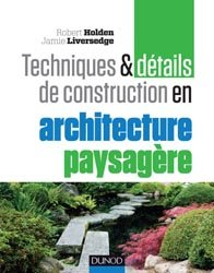 Souvent acheté avec Architecture végétale, le Techniques et détails de construction en architecture paysagère