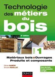 Souvent acheté avec Les assemblages : choisir et mettre en oeuvre, le Technologie des métiers du bois - Tome 1
