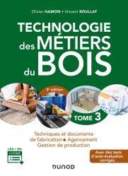 Dernières parutions sur Menuiserie - Ebenisterie, Technologie des métiers du bois - Tome 3