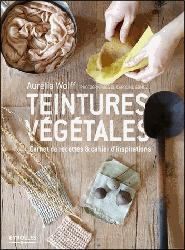 Dernières parutions sur Plantes tinctoriales, Teinture végétale