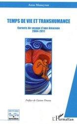 Dernières parutions dans Histoire de vie et formation, Temps de vie et transhumance. Carnets de voyage d'une Amazone 2004-2011 https://fr.calameo.com/read/005370624e5ffd8627086