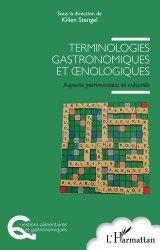 Dernières parutions sur Histoire de la gastronomie, Terminologies gastronomiques et oenologiques