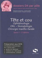 Souvent acheté avec 50 dossiers transversaux incontournables Tome 1, le Tête et cou  Ophtalmologie ORL - Stomatologie  Chirurgie maxillo-faciale