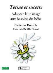 Dernières parutions sur nourrissons, Tétine : adapter son usage au besoin du bébé