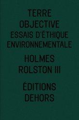 Dernières parutions sur Éthique, normes et indicateurs, Terre objective. Essais d'éthique environnementale