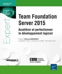 Dernières parutions sur Gestion de projets, Team Foundation Server 2015 Accélérer et perfectionner le développement logiciel