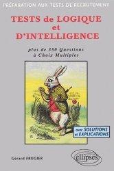 Dernières parutions sur Tests QI, Tests de logique et d'intelligence. Plus de 350 questions à choix multiples