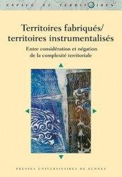 Dernières parutions dans Espace et Territoires, Territoires fabriqués/territoires instrumentalisés