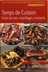 Dernières parutions sur Cuisine et vins, Temps de cuisson. Fruits de mer, coquillages, crustacés