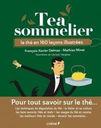 Souvent acheté avec Portraits de thés - Voyage dans 40 pays producteurs, le Tea Sommelier. Le thé en 160 leçons illustrées