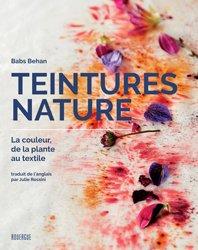Dernières parutions sur Plantes tinctoriales, Teintures nature