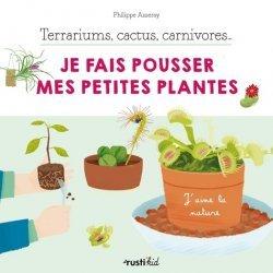 Dernières parutions sur Activités autour de la nature, Terrariums, cactus, carnivores... Je fais pousser mes petites plantes