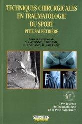 Dernières parutions sur Traumatologie, Techniques chirurgicales en traumatologie du sport