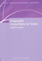 Dernières parutions dans L'enfant, la psychiatrie et le psychanalyste, Temporalité et psychiatrie de l'enfant