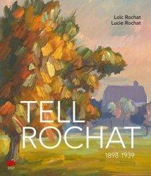 Dernières parutions dans Image et patrimoine, Tell Rochat (1898-1939)