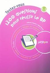 Souvent acheté avec Annales du BP, le Testez-vous 1200 questions pour réussir le BP T1
