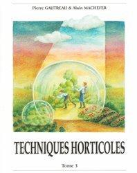 Souvent acheté avec Mémento des fleurs et plantes horticoles 2013, le Techniques Horticoles Tome 3