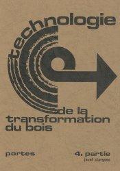 Souvent acheté avec Tracés d'atelier et réalisation Tome 3, le Technologie de la transformation du bois 4ème partie Portes