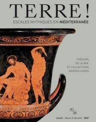Dernières parutions sur Art grec, Terre ! Escales mythiques en Méditerranée