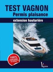 Nouvelle édition Test Vagnon Permis plaisance Extension hauturière 2015