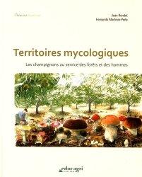Souvent acheté avec Les auxiliaires des cultures : entomophages, acariphages et entomopathogènes, le Territoires mycologiques