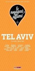 Dernières parutions dans Le voyageur affamé, Tel Aviv