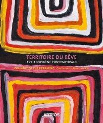 Dernières parutions sur Arts premiers et arts primitifs, Territoire du rêve. Art aborigène contemporain & oeuvres en filets de pêche fantômes des îles du détroit de Torrès, Edition bilingue français-anglais