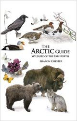 Dernières parutions sur Flores étrangères, The Arctic Guide: Wildlife of the Far North