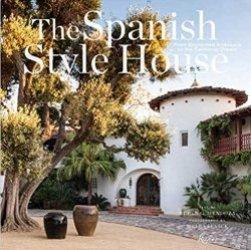 Dernières parutions sur Histoire de l'architecture, The Spanish Style House