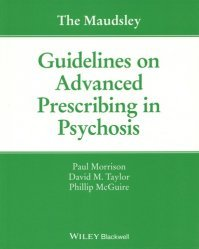 Dernières parutions sur Psychiatrie, The Maudsley Guidelines on Advanced Prescribing in Psychosis