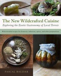 Dernières parutions sur Cuisine et vins, The New Wildcrafted Cuisine