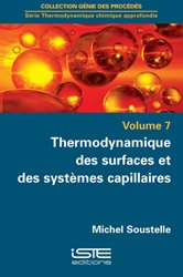 Dernières parutions sur Thermodynamique, Thermodynamique des surfaces et des systèmes capillaires Volume 7