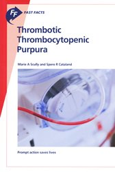 Dernières parutions dans fast facts, Thrombotic Thrombocytopenic Purpura