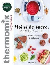 Dernières parutions sur Cuisine et vins, Thermomix : moins de sucre, plus de goût !