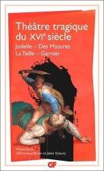 Dernières parutions dans GF, Théâtre tragique du XVIe siècle