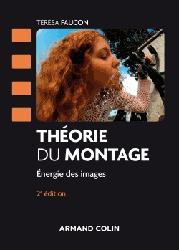 Dernières parutions dans Cinéma / Arts Visuels, Théorie du montage
