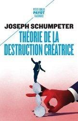 Dernières parutions dans Petite Bibliothèque Payot, Théorie de la destruction créatrice