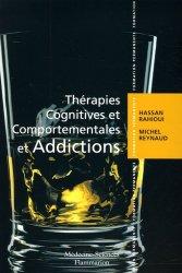 Souvent acheté avec Comprendre les addictions et le traitement de la toxicomanie, le Thérapies cognitives et comportementales et addictions