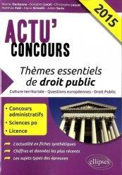 Dernières parutions dans Actu' Concours, Thèmes essentiels de droit public. Edition 2015