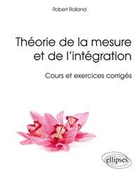 Nouvelle édition Théorie de la mesure et de l'intégration - Cours et exercices corrigés