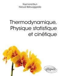 Dernières parutions sur Thermodynamique, Thermodynamique, physique statistique et cinétique