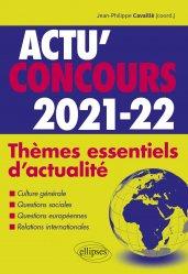 Dernières parutions dans Actu' Concours, Thèmes essentiels d'actualité - 2021-2022