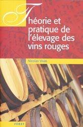 Dernières parutions dans Usuels Féret de la Vigne et du Vin, Théorie et pratique de l'élevage des vins rouges
