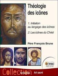 Dernières parutions sur Icônes et mosaiques, Théologie des icônes. 1. Initiation au langage des icônes - 2. Les icônes du Christ