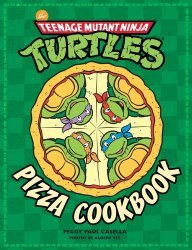 Dernières parutions sur Cakes et pizzas, The Teenage Mutant Ninja Turtles. Pizza Cookbook
