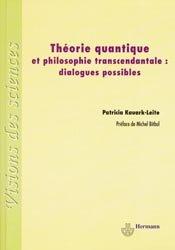 Dernières parutions dans Visions des sciences, Théorie quantique et philosophie transcendantale : dialogues possibles