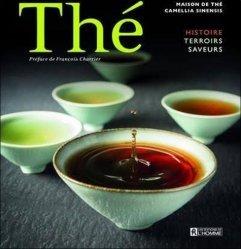Dernières parutions sur Thé, Thé. Histoire, terroirs, saveurs